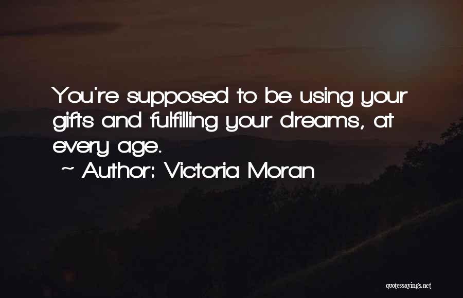 Dreams Fulfilling Quotes By Victoria Moran