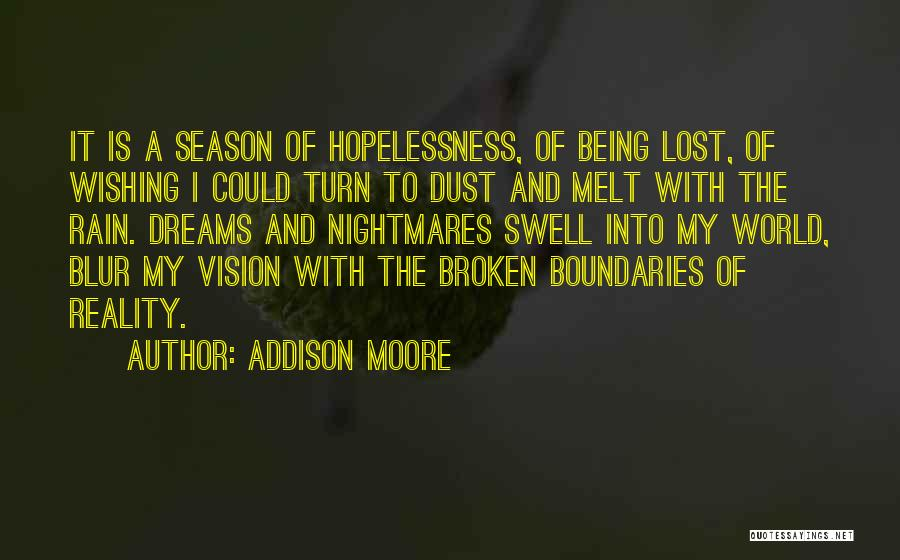 Dreams Not Being Reality Quotes By Addison Moore