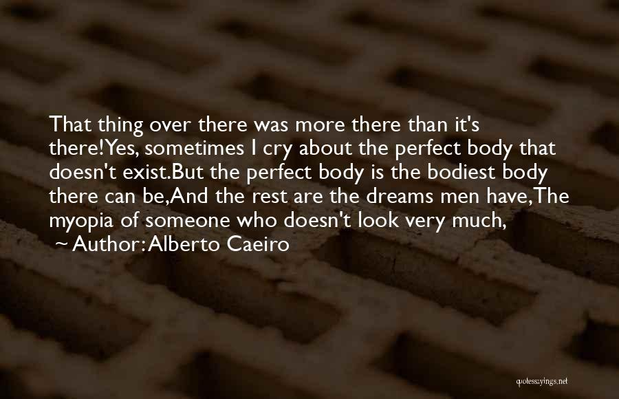 Dreams Not Being Reality Quotes By Alberto Caeiro