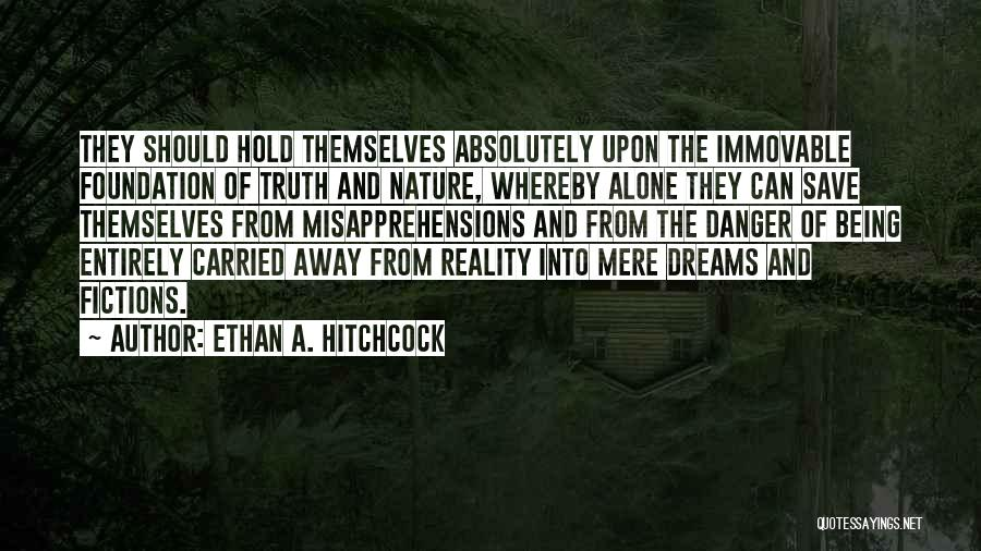 Dreams Not Being Reality Quotes By Ethan A. Hitchcock
