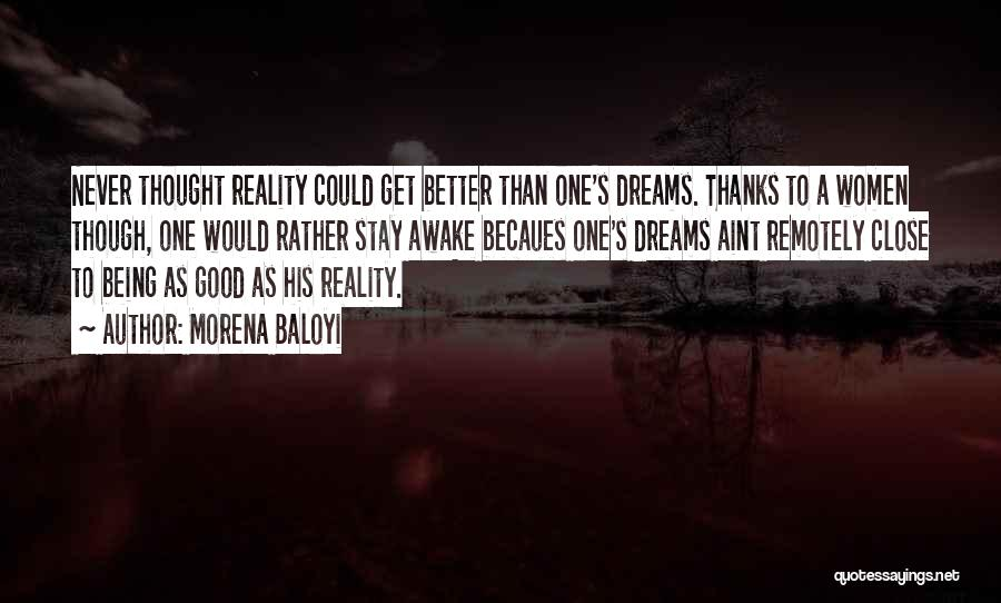 Dreams Not Being Reality Quotes By Morena Baloyi
