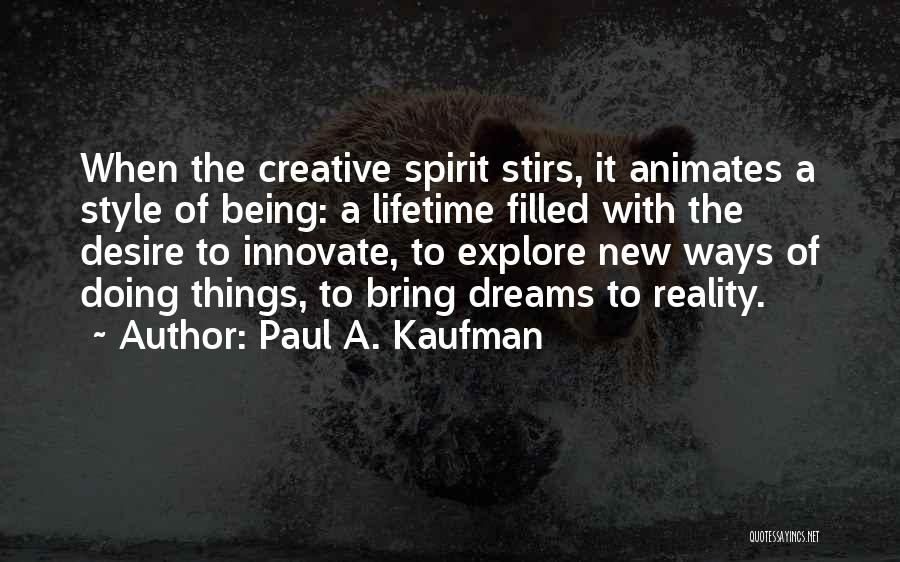 Dreams Not Being Reality Quotes By Paul A. Kaufman