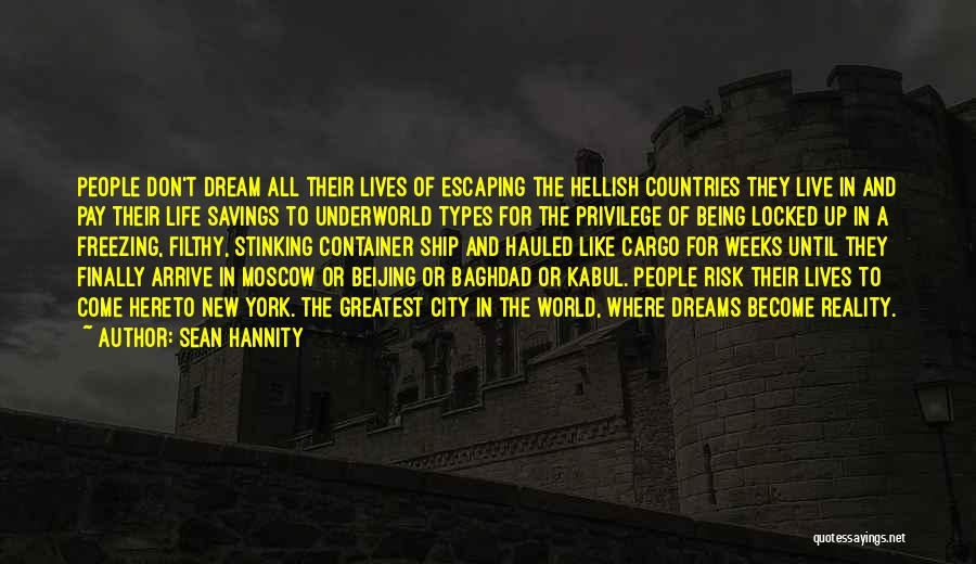 Dreams Not Being Reality Quotes By Sean Hannity