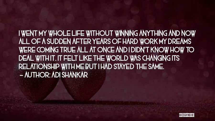 Dreams Not Coming True Quotes By Adi Shankar
