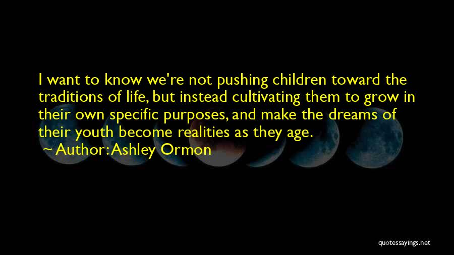 Dreams Not Coming True Quotes By Ashley Ormon