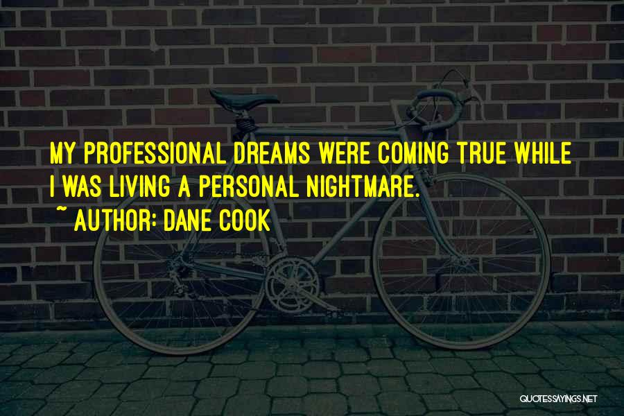 Dreams Not Coming True Quotes By Dane Cook