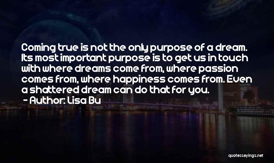 Dreams Not Coming True Quotes By Lisa Bu