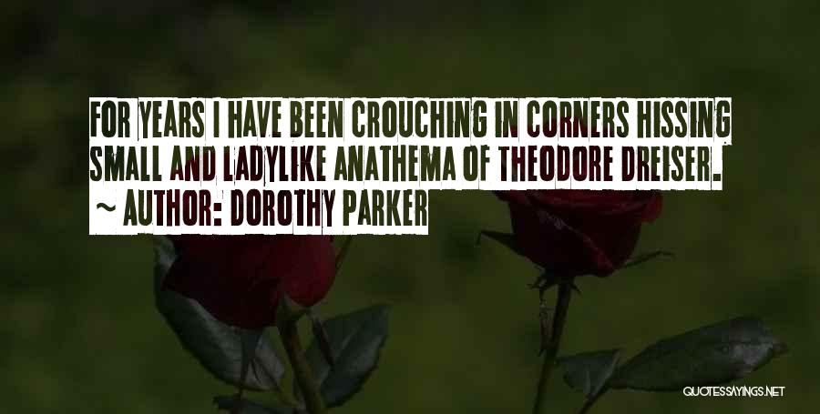 Dreiser Quotes By Dorothy Parker