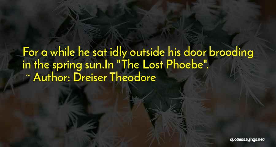 Dreiser Quotes By Dreiser Theodore