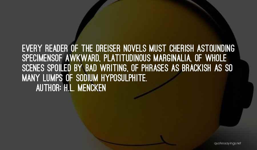 Dreiser Quotes By H.L. Mencken