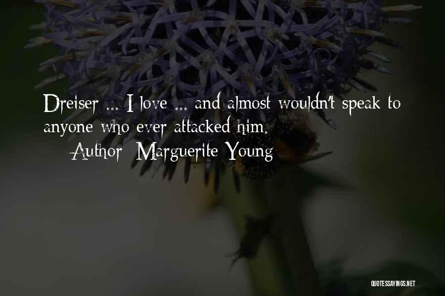 Dreiser Quotes By Marguerite Young