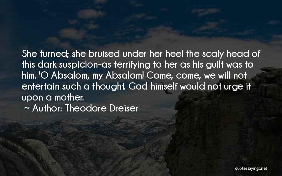 Dreiser Quotes By Theodore Dreiser