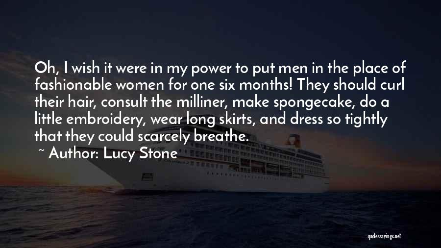 Dress Skirts Quotes By Lucy Stone