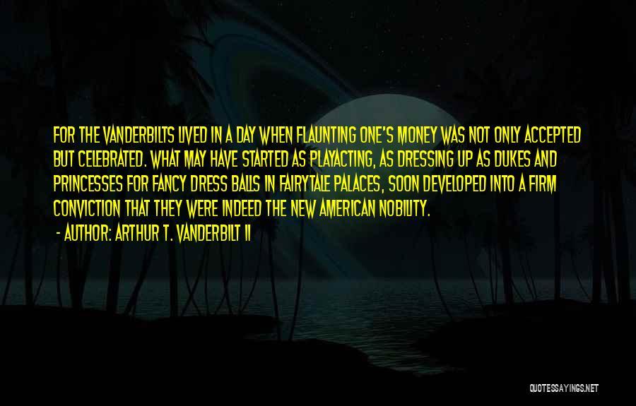 Dressing Up Fancy Quotes By Arthur T. Vanderbilt II