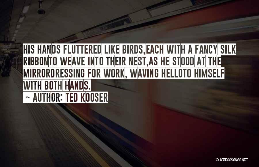 Dressing Up Fancy Quotes By Ted Kooser