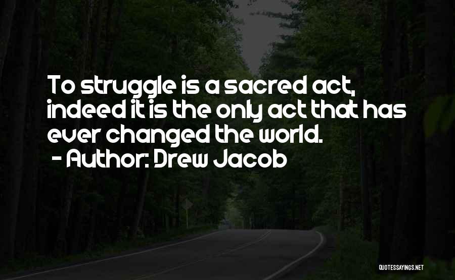 Drew Jacob Quotes 1157106