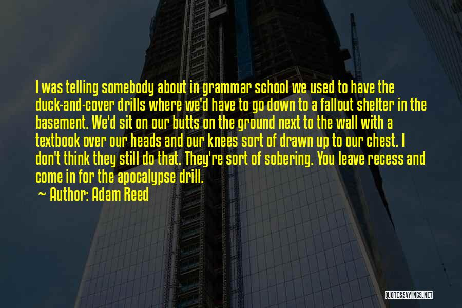 Drills Quotes By Adam Reed