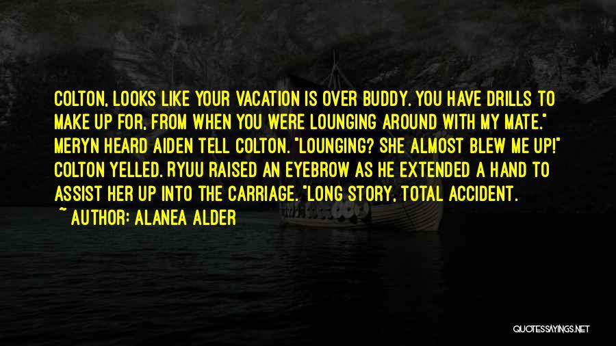 Drills Quotes By Alanea Alder