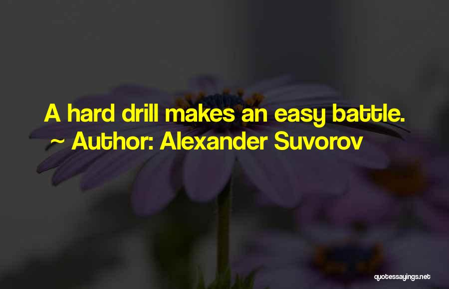 Drills Quotes By Alexander Suvorov