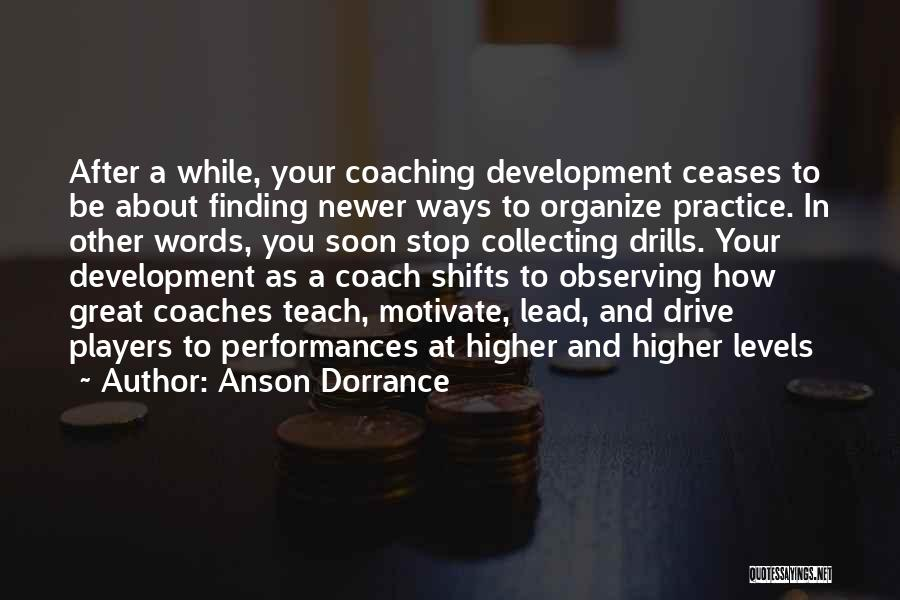 Drills Quotes By Anson Dorrance