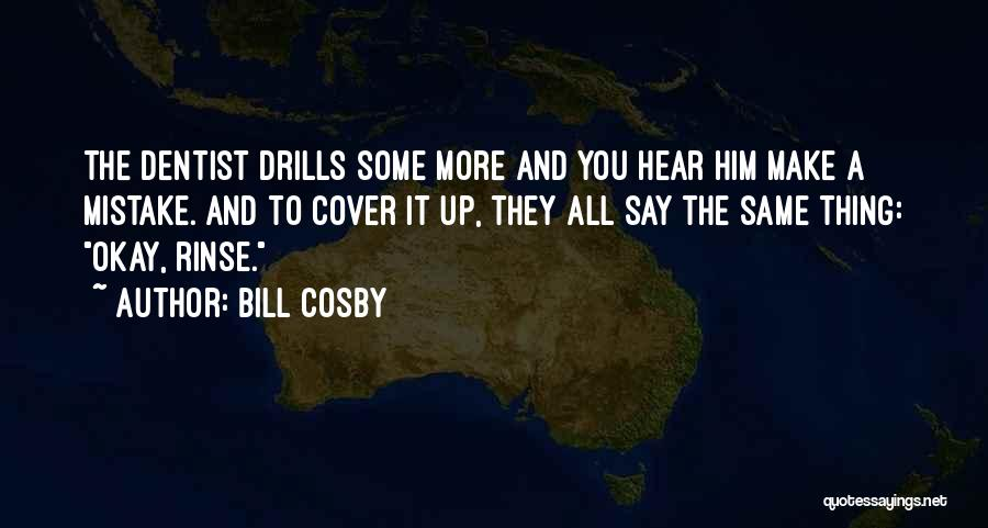 Drills Quotes By Bill Cosby