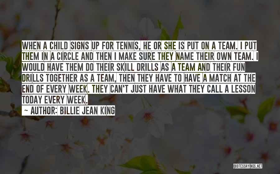 Drills Quotes By Billie Jean King