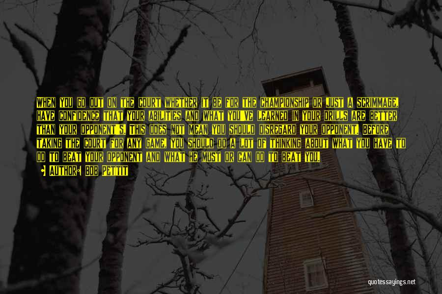 Drills Quotes By Bob Pettit