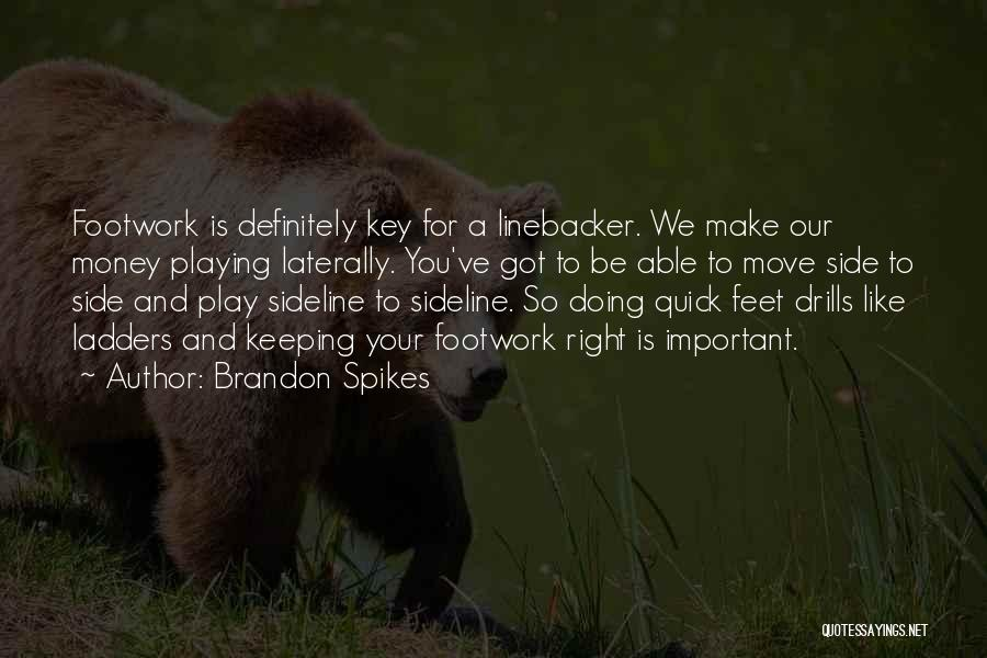 Drills Quotes By Brandon Spikes