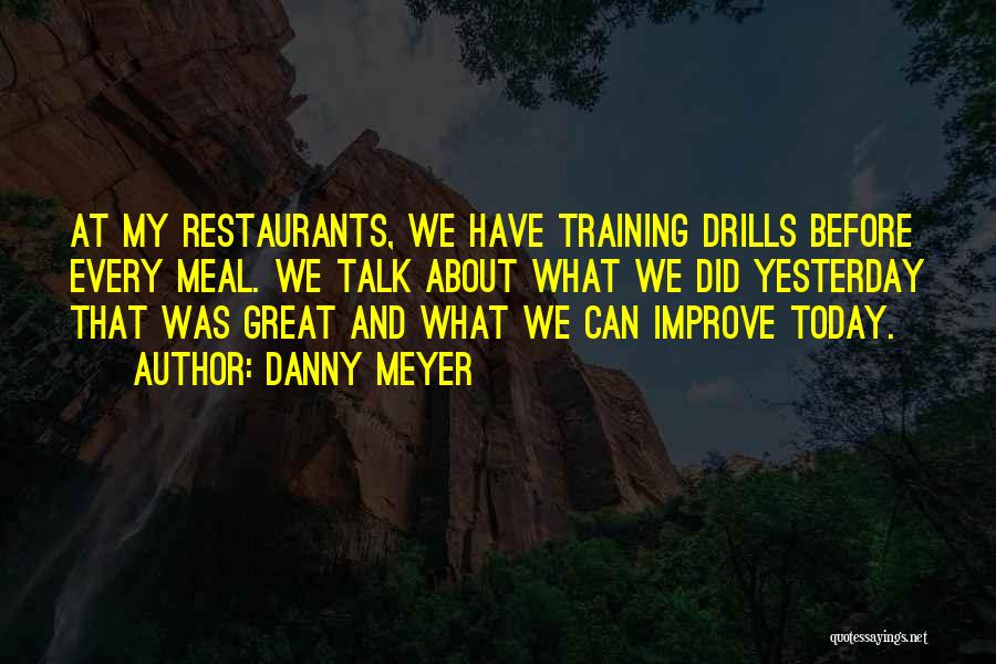 Drills Quotes By Danny Meyer