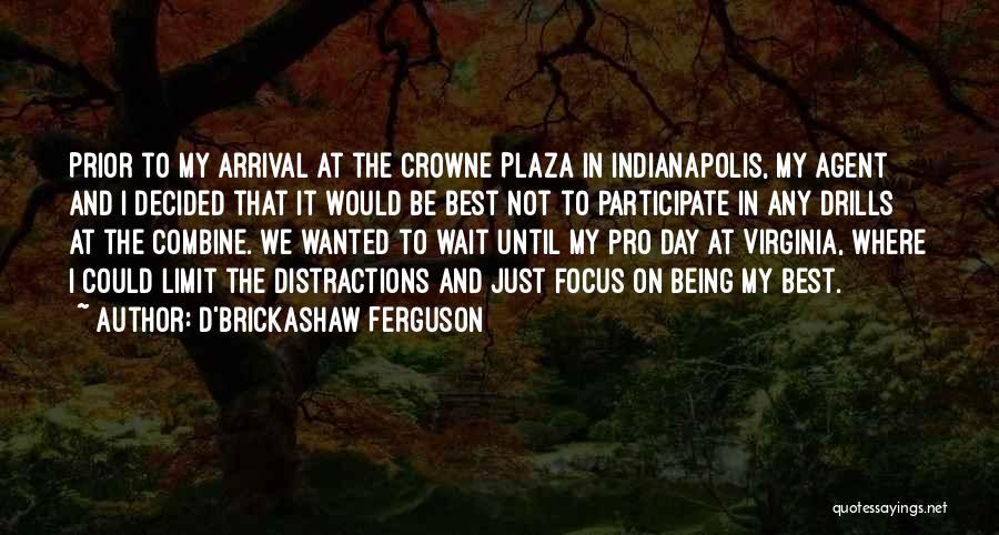 Drills Quotes By D'Brickashaw Ferguson