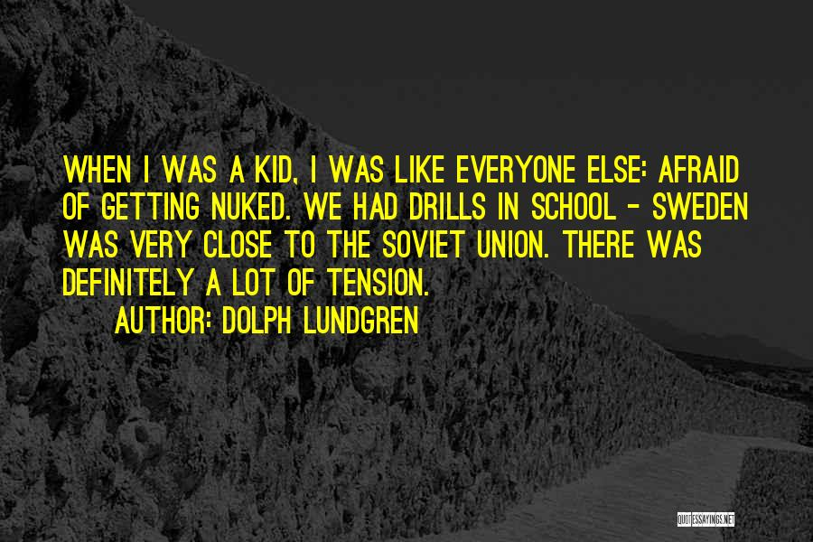 Drills Quotes By Dolph Lundgren