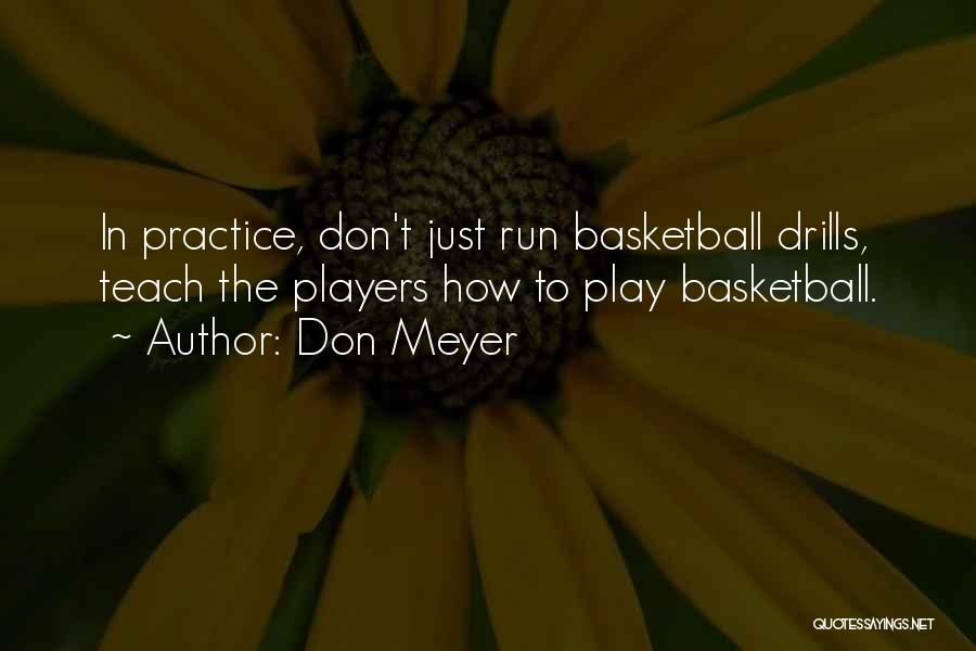 Drills Quotes By Don Meyer