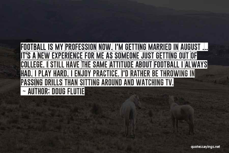 Drills Quotes By Doug Flutie