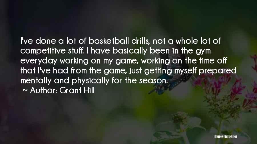 Drills Quotes By Grant Hill