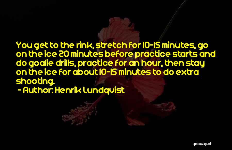 Drills Quotes By Henrik Lundqvist