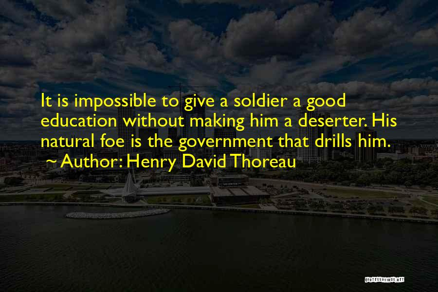 Drills Quotes By Henry David Thoreau