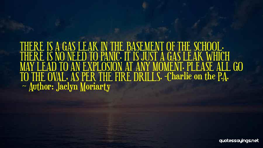 Drills Quotes By Jaclyn Moriarty