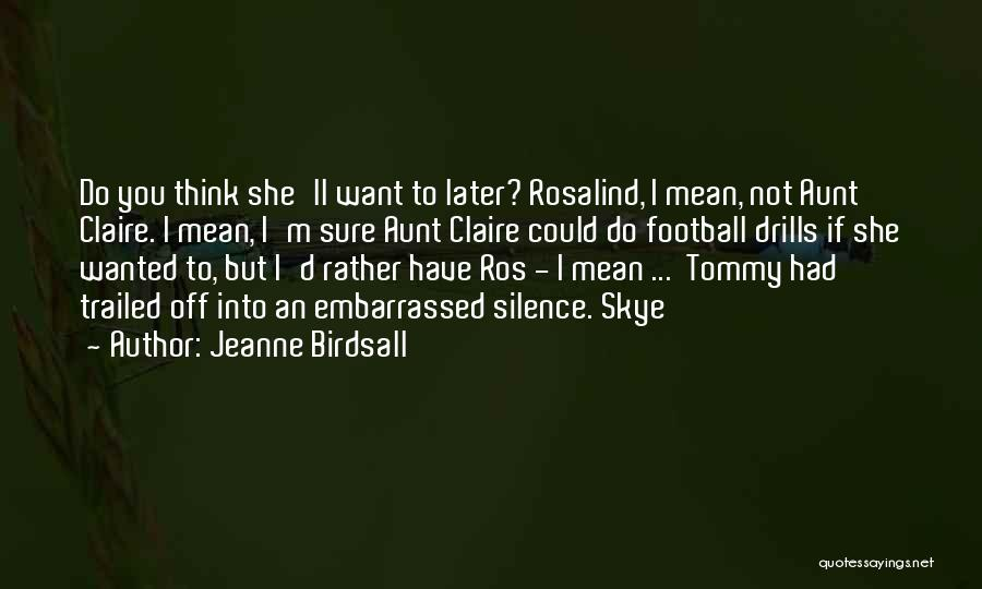 Drills Quotes By Jeanne Birdsall