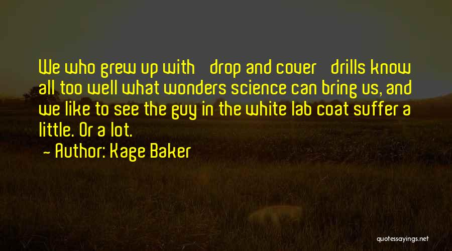 Drills Quotes By Kage Baker