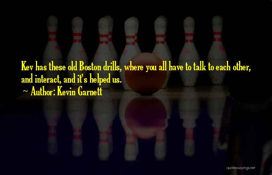 Drills Quotes By Kevin Garnett