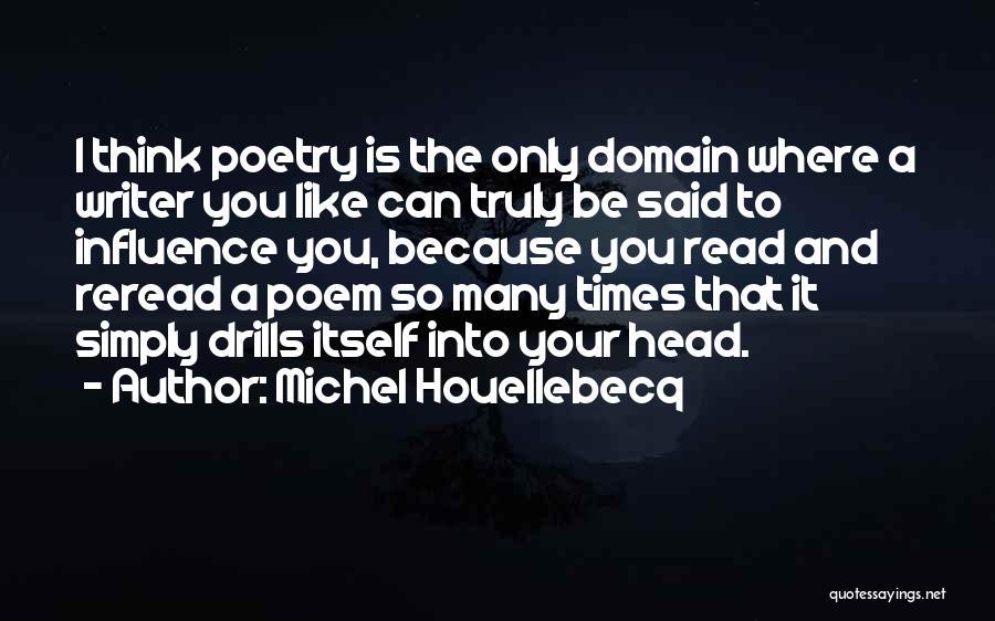 Drills Quotes By Michel Houellebecq