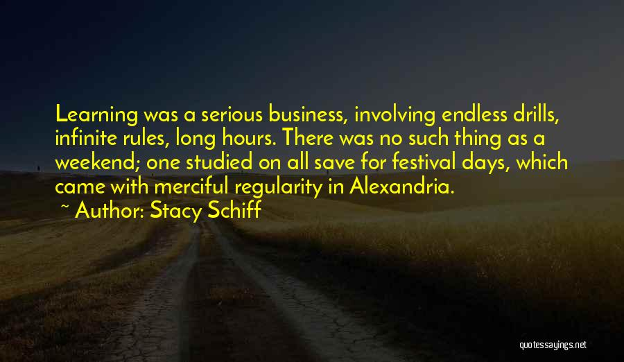 Drills Quotes By Stacy Schiff