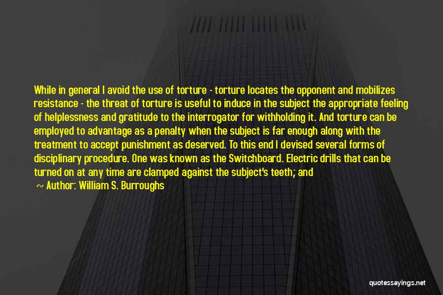 Drills Quotes By William S. Burroughs