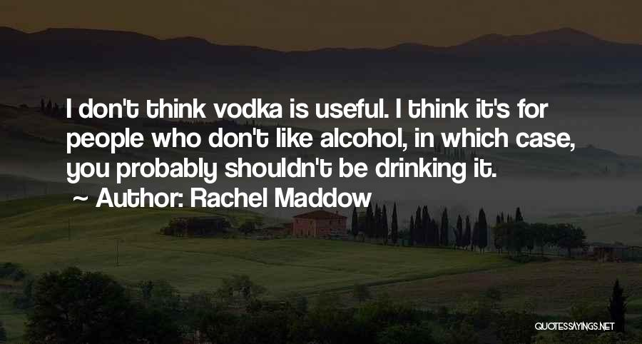 Top 36 Quotes & Sayings About Drinking Vodka