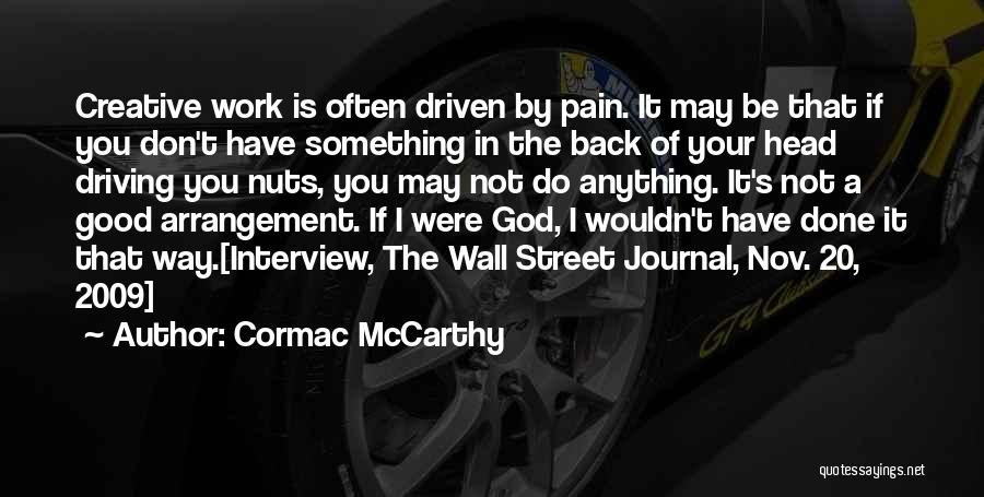 Driving Me Nuts Quotes By Cormac McCarthy