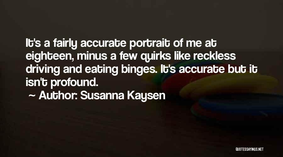 Driving Reckless Quotes By Susanna Kaysen