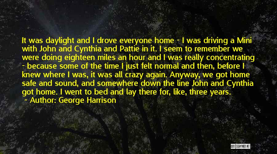 Driving Safe Quotes By George Harrison