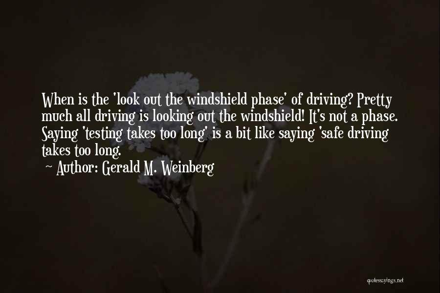 Driving Safe Quotes By Gerald M. Weinberg