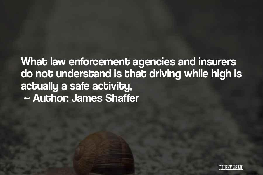 Driving Safe Quotes By James Shaffer