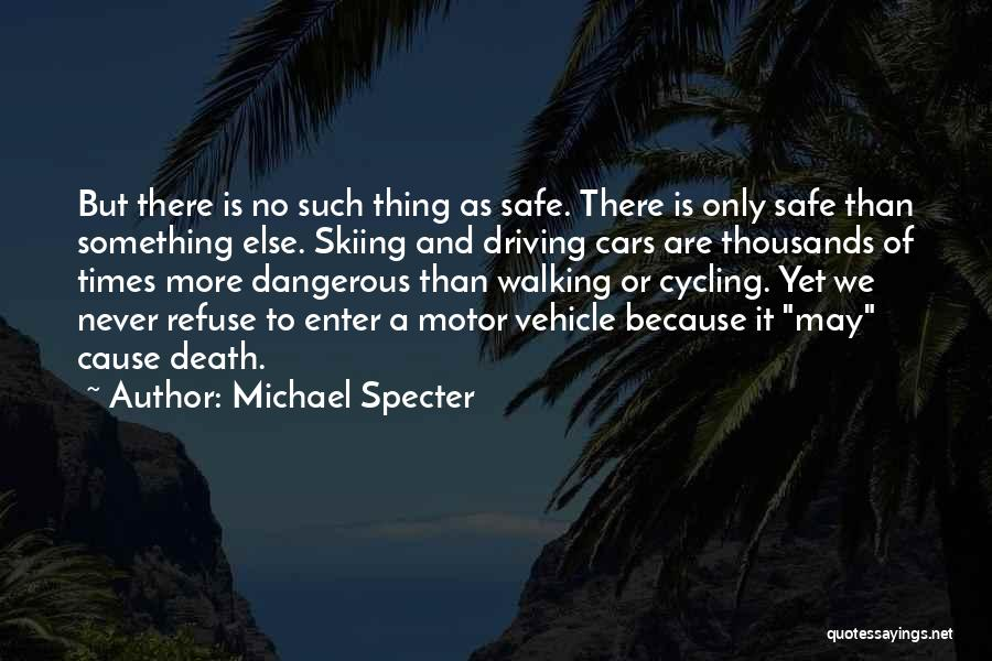 Driving Safe Quotes By Michael Specter